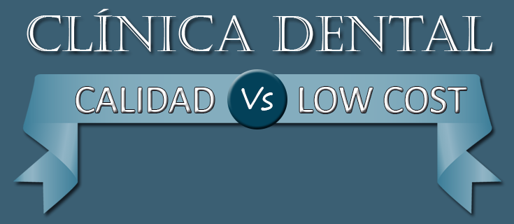 clinica dental calidad vs low cost